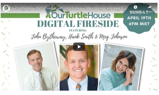 VIDEO: Our Turtle House Digital Fireside with John Bytheway, Meg Johnson, Hank Smith, Al Carraway, Jody Moore and Carmen Herbert