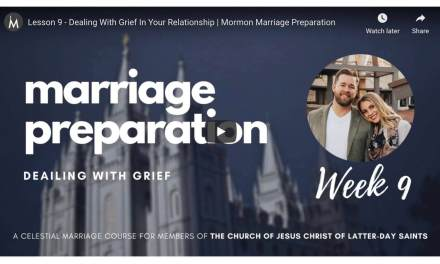 VIDEO: Lesson 9 – Dealing With Grief In Your Relationship | Mormon Marriage Preparation