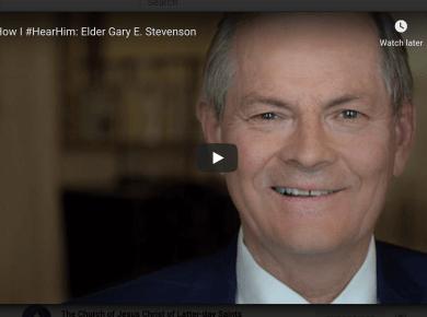 VIDEO: How I #HearHim: Elder Gary E. Stevenson of The Church of Jesus Christ of Latter-day Saints