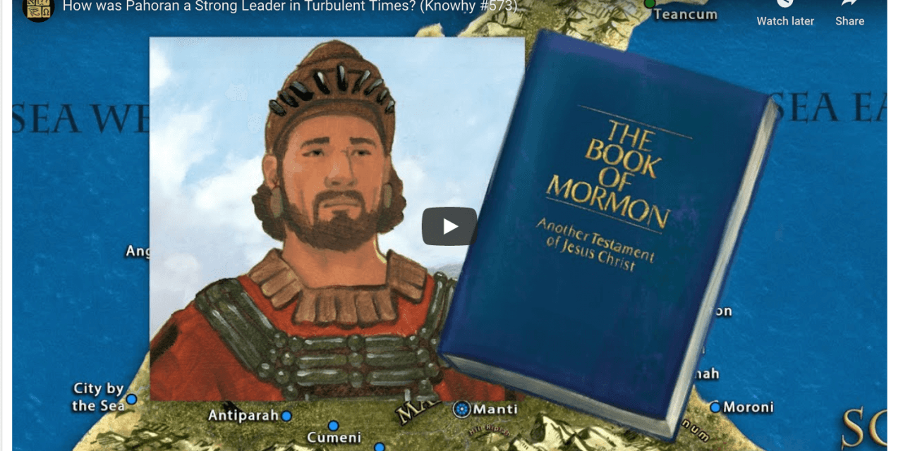 VIDEO: How was Pahoran a Strong Leader in Turbulent Times? (BOOK OF MORMON CENTRAL Knowhy #573)