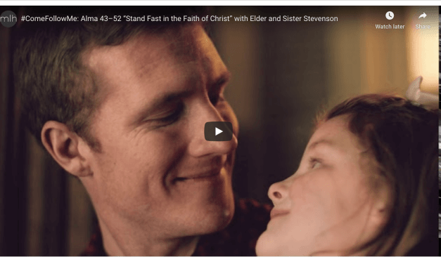 "VIDEO: #ComeFollowMe: Alma 43–52 ""Stand Fast in the Faith of Christ"" with Elder and Sister Stevenson"