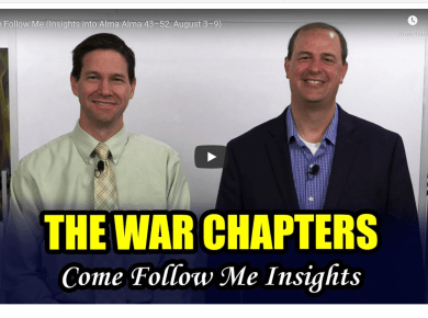 Come Follow Me (Insights into Alma Alma 43–52, August 3–9) War Chapters