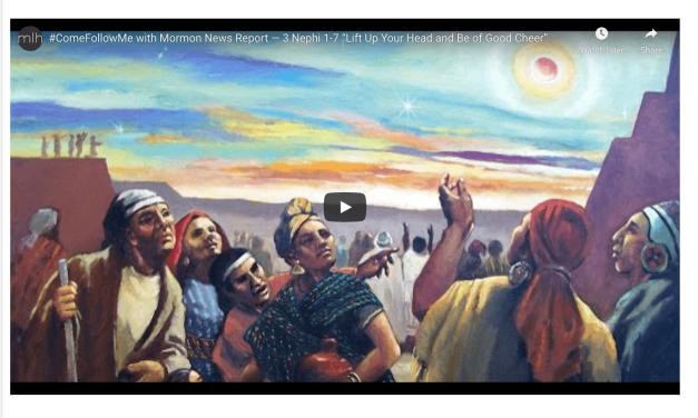 "#ComeFollowMe with Mormon News Report — 3 Nephi 1-7 ""Lift Up Your Head and Be of Good Cheer"""