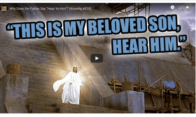 """VIDEO: Why Does the Father Say """"Hear Ye Him""""? (Book of Mormon Central Knowhy #578)"""