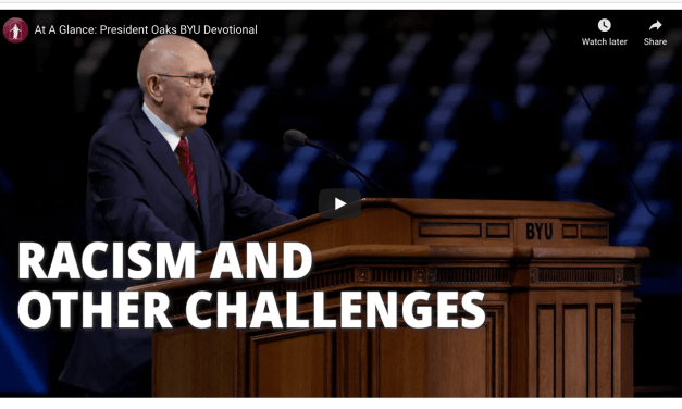 VIDEO: What Will Bring Peace in Our Time of Anxiety, Racism and Other Problems? The Gospel of Jesus Christ, President Oaks Says | Black Lives Matter