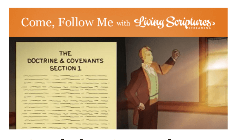 VIDEO: Come Follow Me with Living Scriptures: Doctrine & Covenants 1