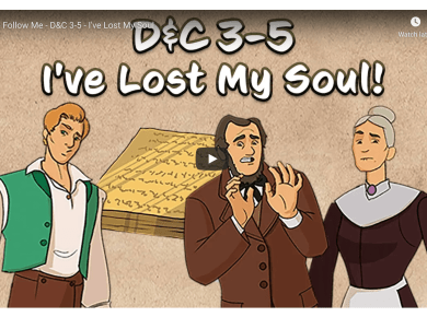 VIDEO: Come Follow Me with Living Scriptures - D&C 3-5 - I've Lost My Soul | #ComeFollowMe