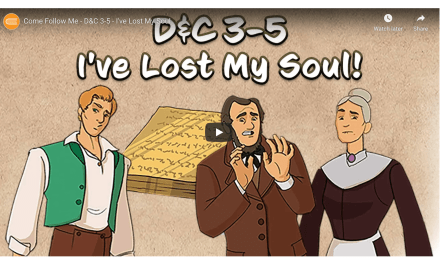 VIDEO: Come Follow Me with Living Scriptures – D&C 3-5 – I've Lost My Soul | #ComeFollowMe
