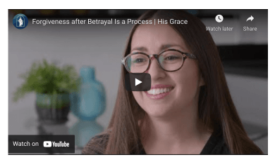Forgiveness after Betrayal Is a Process | His Grace