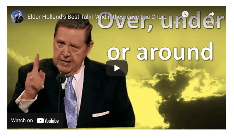 """VIDEO: Elder Holland's Best Talk! """"And if they leave this Church!"""""""