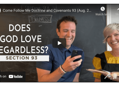 VIDEO: Come Follow Me Doctrine and Covenants 93 (Aug. 23-29) Don't Miss This