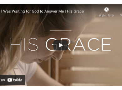 VIDEO: I Was Waiting for God to Answer Me | His Grace