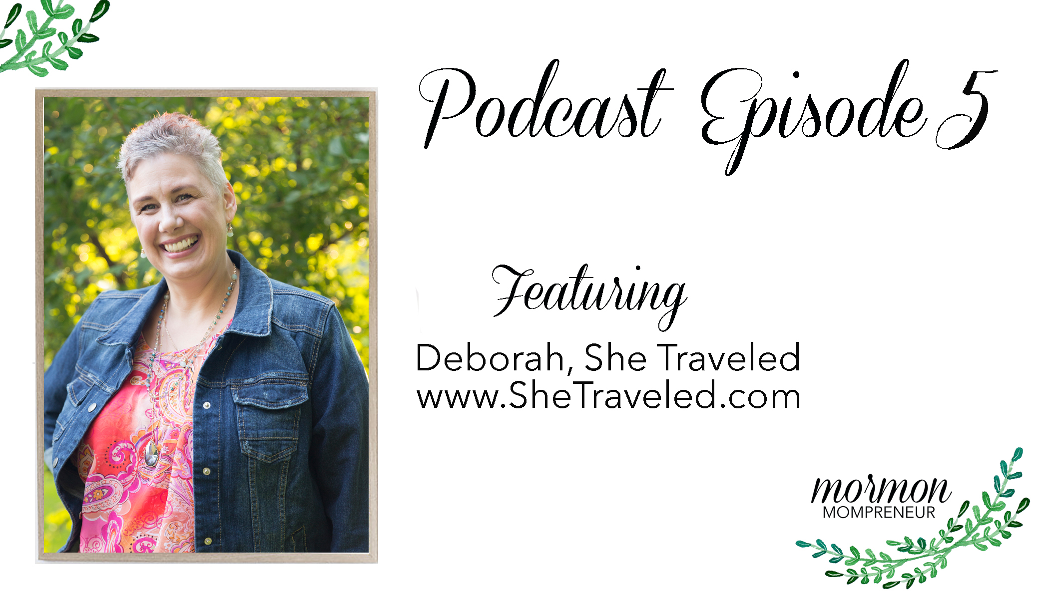 mormon-mompreneur-podcast-deborah-she-traveled