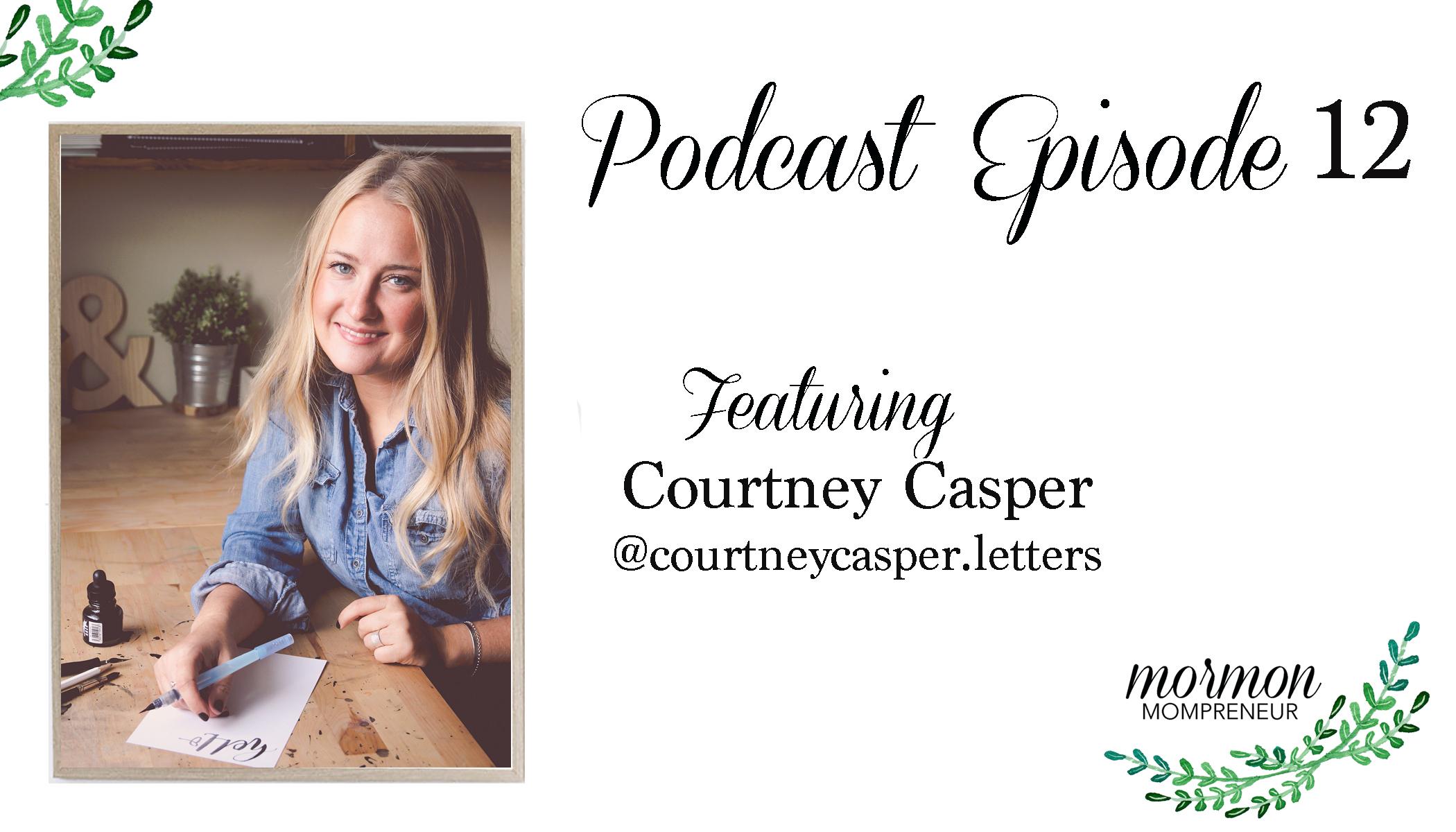 Mormon Mompreneur Podcast Episode 12 Courtney Casper Lettering
