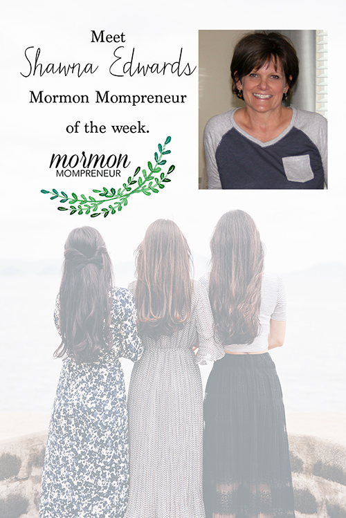 mormon mompreneur of the week shawna edwards