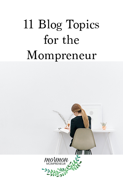 Mormon Mompreneur Blog Topics, What to Write