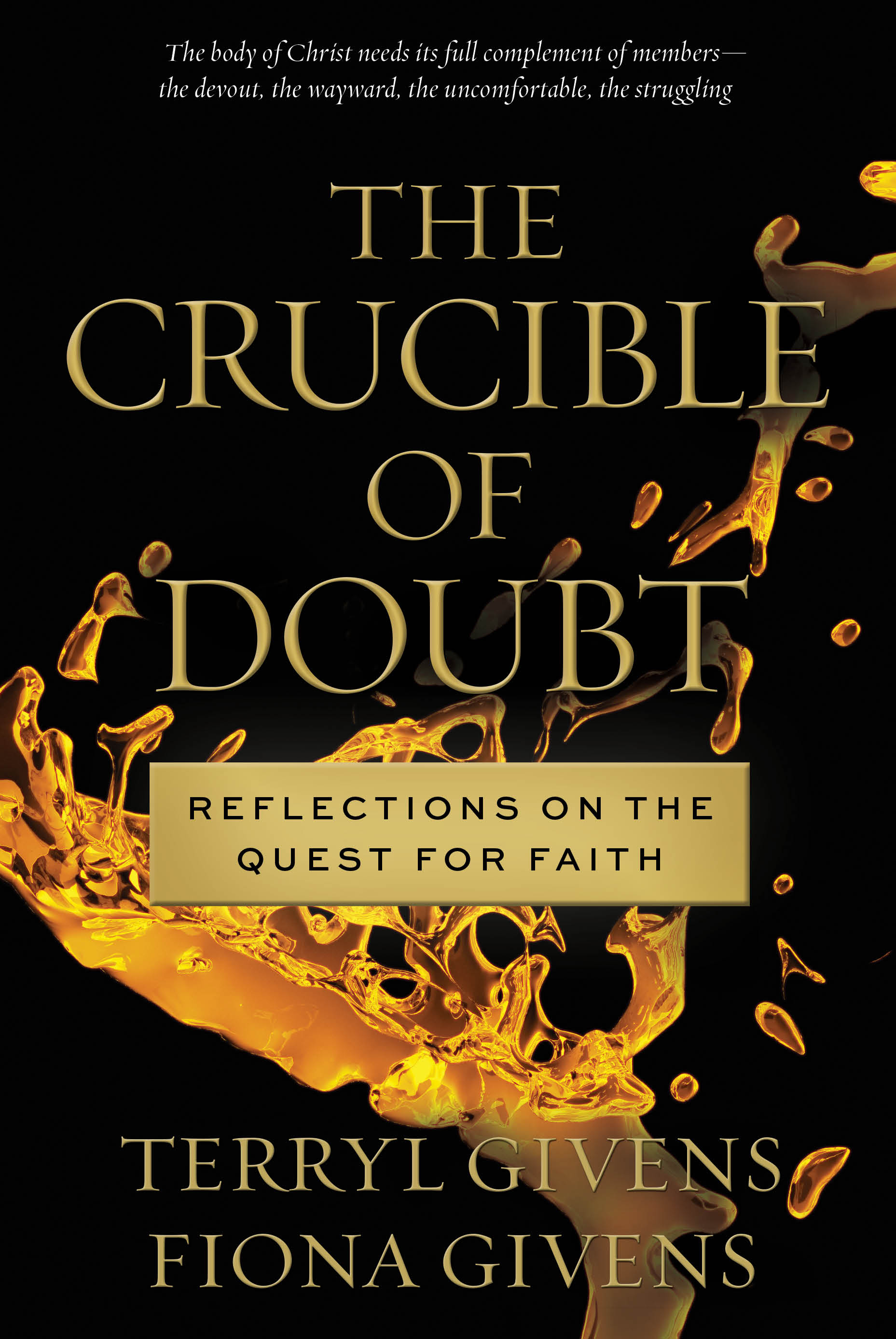 Fiona And Terryl Givens And The Crucible Of Doubt  Parts  Crucible Of Doubt