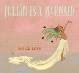 Julián is a Mermaid is a Great Book for Elementary School Students