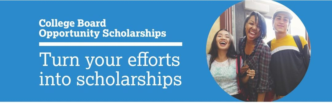 "College Board OS Banner that says, ""Turn your efforts into scholarships"""