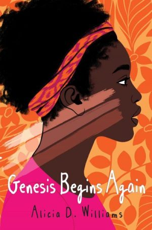"Cover of the book, ""Genesis Begins Again,"" by Alicia D. Williams"