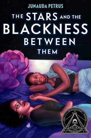 "Cover of the book, ""The Stars and the Blackness Between Them,"" by Junauda Petrus"