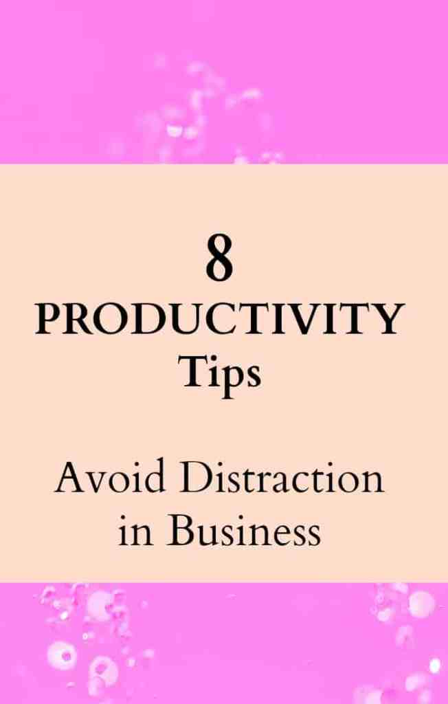 8 productivity tips to avoid distraction in business. A a business owner it's essentail to be able to cut out distraction and complete your important tasks.