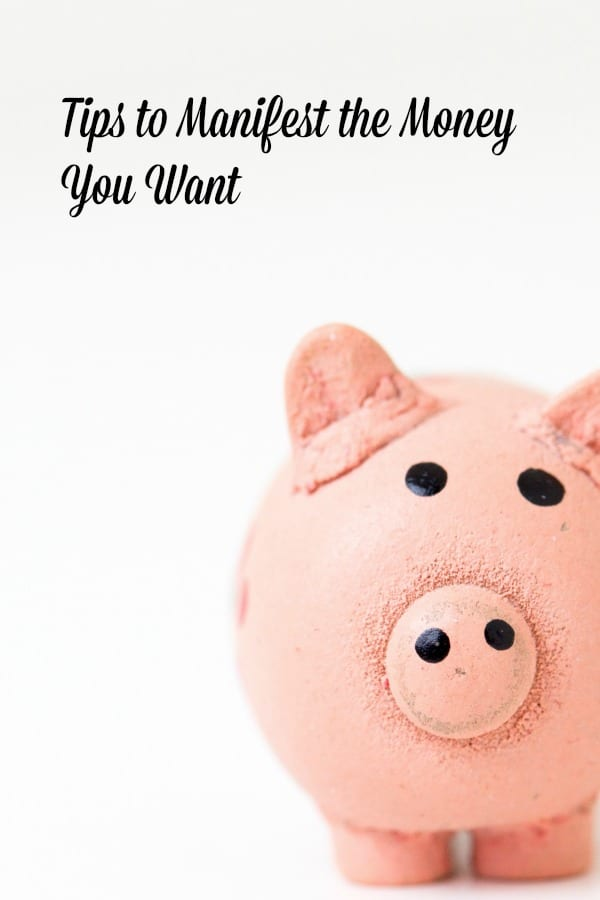 Tips to manifest the money you want