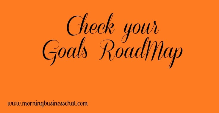 Have you checked you your goals roadmap