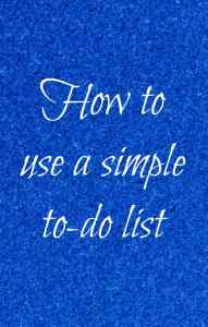 How to use a to do list - A simple and effective to do list will help you save time and really make the most of your day.