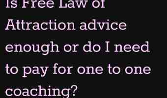 What's the difference between FREE law of attraction advice and one to one law of attraction coaching?