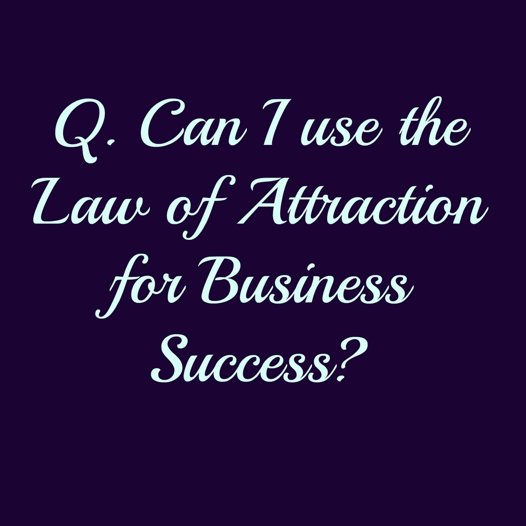 Can I use the law of attraction for business success? This is a clear yes, click through for my top tips