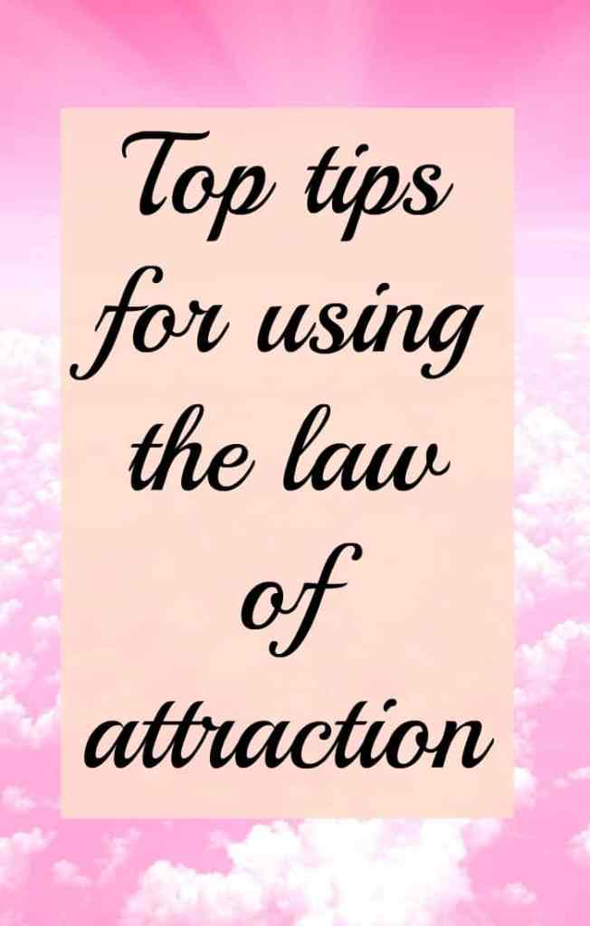 As a law of attraction coach I get so many questions about how to use the law of attraction.  This is a round up of my top law of attraction tips.