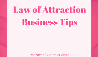 10 Law of Attraction Tips For Business Success