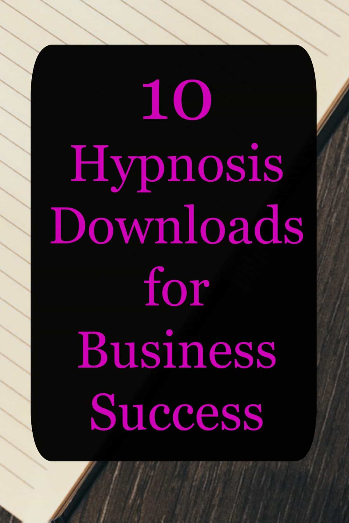 10 hypnosis downloads for business success