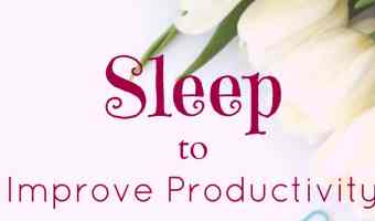 Sleep to improve productivity in your business day (and life)