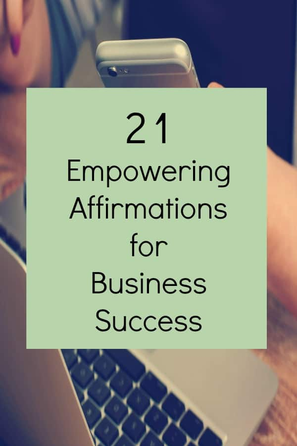 21 empowering affirmations for business success.