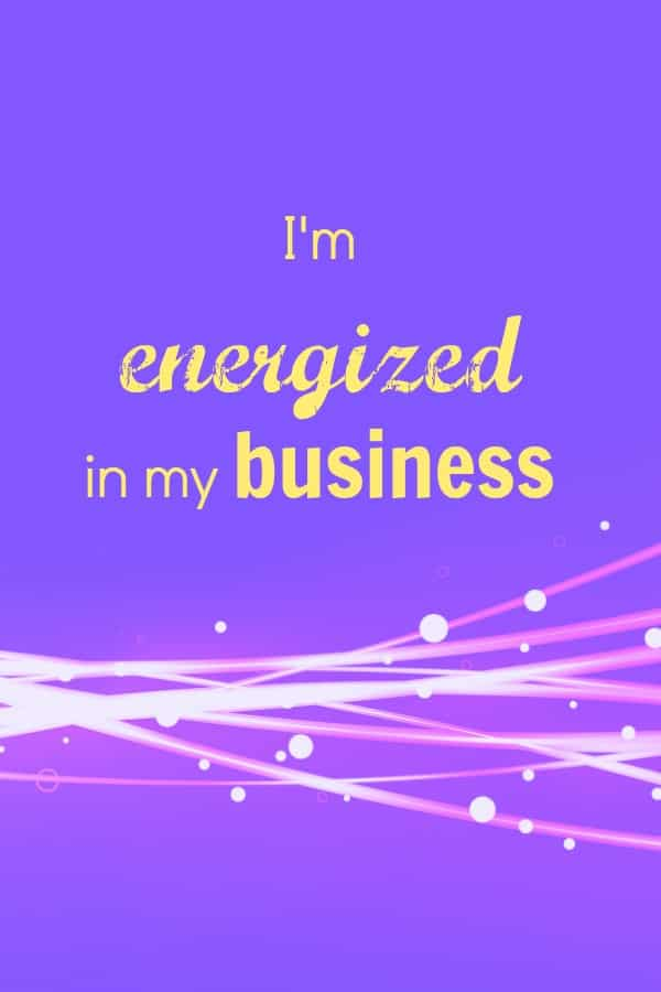 All too often I get the feeling that business owner's are feeling drained by their business, even if they love it. I do sometimes. This is a wonderful affirmation to help energize you and get you feeling fantastic about your business.