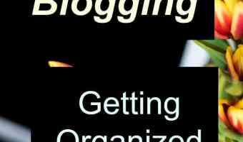 Blogging: Getting organized