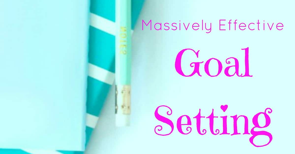 Massively effective goal setting tips - Yes, go ahead and rock your goals, you've got this.