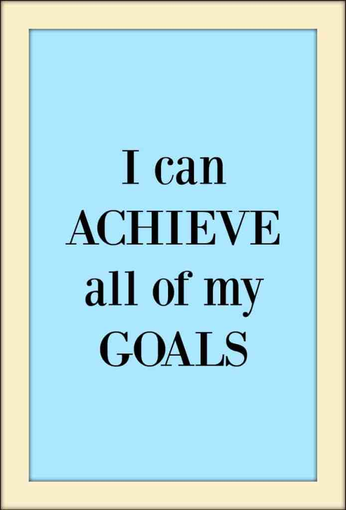 I can achieve all of my goals - Click through for my 10 affirmations to help achieve your goals. Pin me for ongoing inspiratoin.