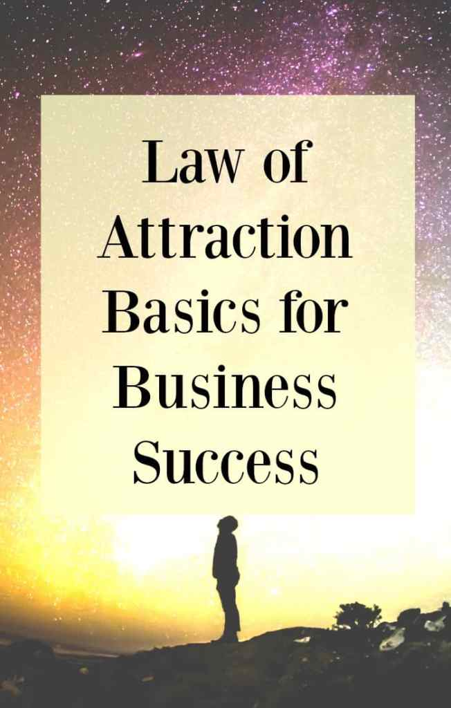 Law of attraction basics for business success - Click through for our law of attraction power 3. Learn how to use the law of attraction to help you manifest your ideal business.