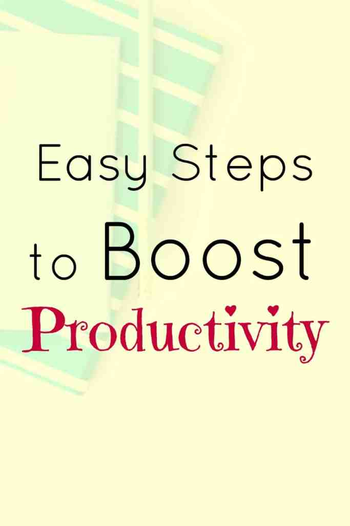 Easy steps to boost productivity