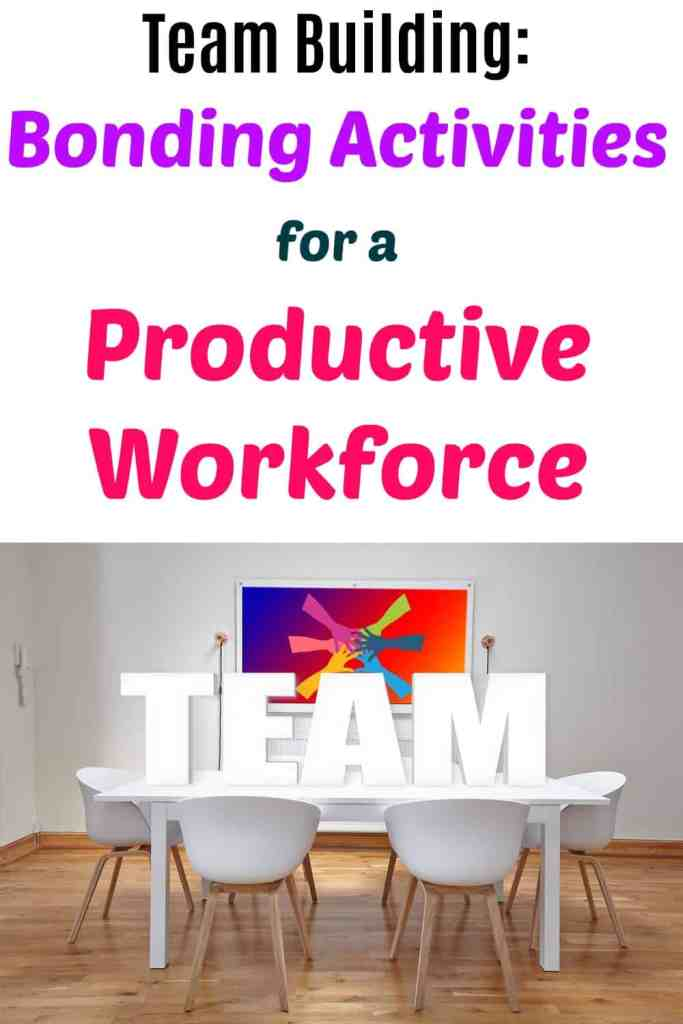 Team Building: Bonding Activities for a Productive Workforce