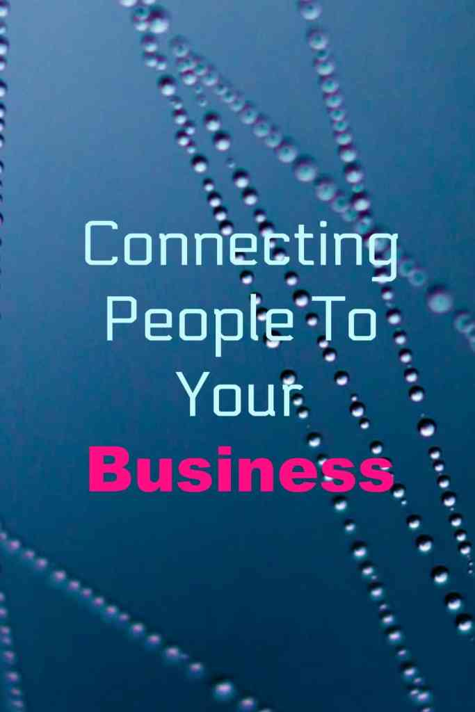 Connecting people to your business