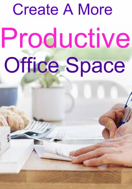 Tips on how to create a more productive office space.