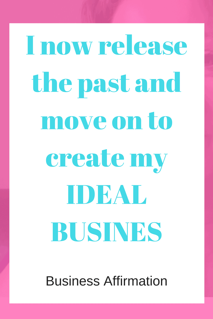 EFT for Business | Affirmations for business | release the past | Create your ideal business