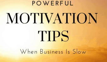 3 Tips To Stay Motivated When Business Is Slow Plus EFT