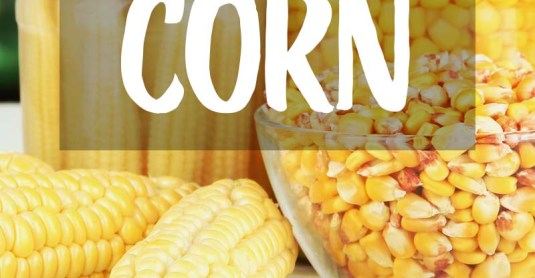 How to Can Corn in 5+1 Simple Steps