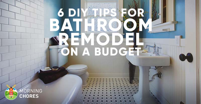 9 Tips For DIY Bathroom Remodel On A Budget (and 6 Décor