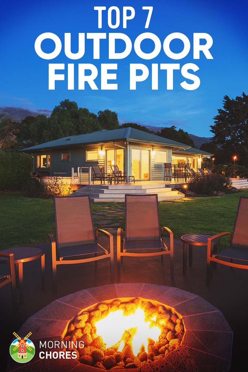 7 Best Fire Pits for Outdoor Heat Reviews  Buying Guide